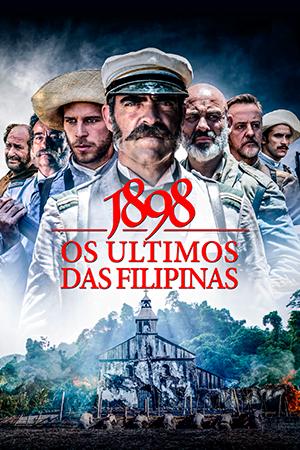 Filme 1898: Os Últimos das Filipinas